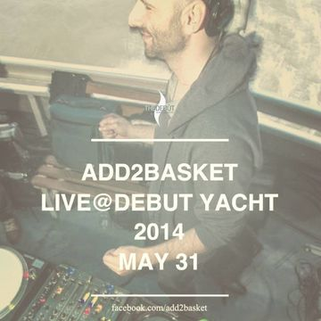 2014-05-31 - Add2Basket @ Debut Yacht.jpg