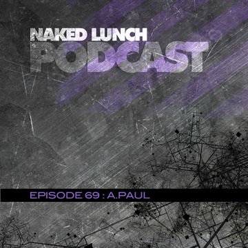2013-10-11 - A.Paul - Naked Lunch Podcast 069.jpg