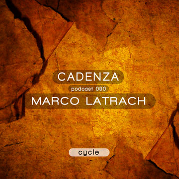 2013-11-13 - Marco Latrach - Cadenza Podcast 090 - Cycle.jpg