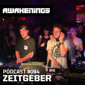 2014-05-30 - Zeitgeber - Awakenings Podcast 034.jpg
