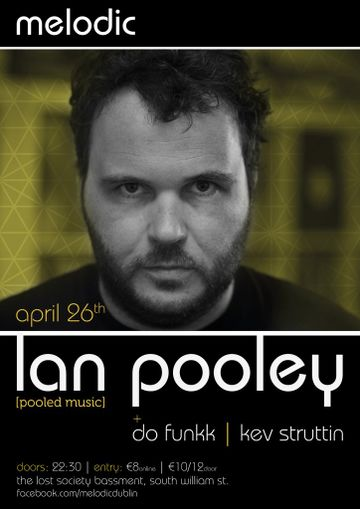 2013-04-26 - Ian Pooley @ Melodic, Lost Society Bassment.jpg