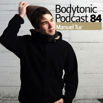 2010-06-10 - Manuel Tur - Bodytonic Podcast 84.jpg