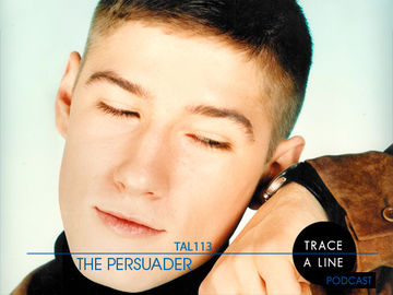 2013-07-19 - The Persuader - Trace A Line Podcast (TAL113).jpg