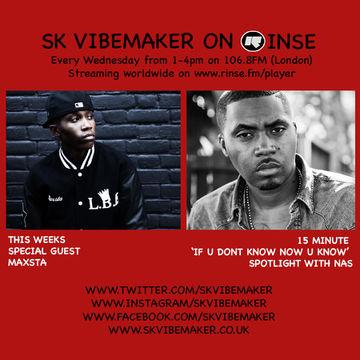 2014-04-09 - SK Vibemaker, Nas (Live), Maxsta - Rinse FM.jpg