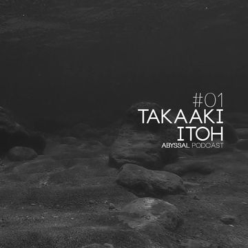2014-09-17 - Takaaki Itoh - Abyssal Podcast 01.jpg