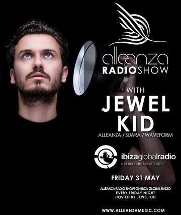 2013-05-31 - Jewel Kid - Alleanza Radio Show 76, Ibiza Global Radio.jpg