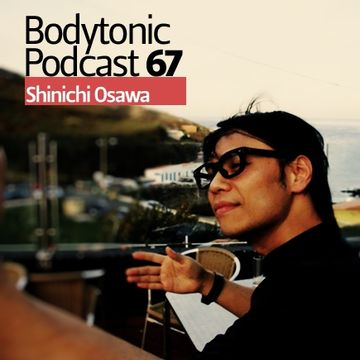 2010-01-26 - Shinichi Osawa - Bodytonic Podcast 67.jpg