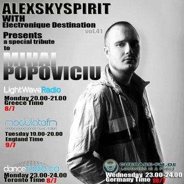 2013-07-08 - Alexskyspirit - Tribute To Mihai Popoviciu (Electronique Destination 041, LightWaveRadio).jpg