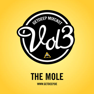 2010-12-20 - The Mole - Get Deep Mixcast Vol.3.jpg
