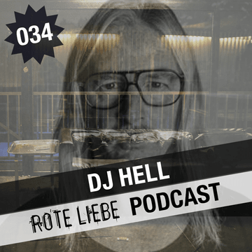 2013-12-30 - DJ Hell - Rote Liebe Podcast 034.png