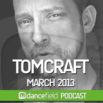 2013-03-15 - Tomcraft - Dancefield Podcast.jpg