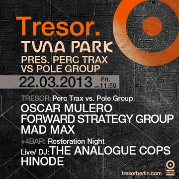 2013-03-22 - Tuna Park Pres. Perc Trax vs Pole Group, Tresor.jpg