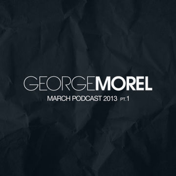 2013-03 - George Morel - March Promo Mix, Pt.1.jpg