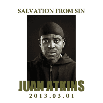 2013-03-01 - Juan Atkins - Salvation From Sin, Radio Show, Montreal.png