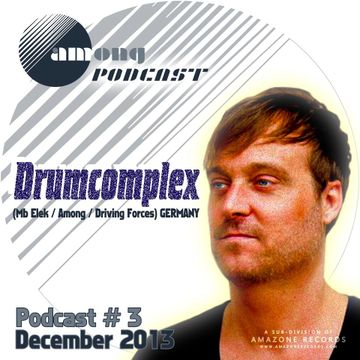 2013-12-05 - Drumcomplex - Among Podcast 03.jpg