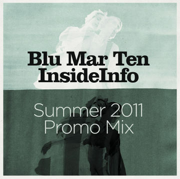 2011-06-21 - Blu Mar Ten & InsideInfo - Summer 2011 Promo Mix.jpg