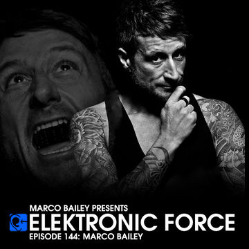 2013-09-12 - Marco Bailey - Elektronic Force Podcast 144.jpg