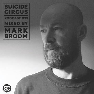 2016-11-17 - Mark Broom - Suicide Circus Podcast 33.jpg