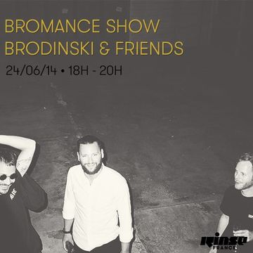 2014-06-24 - Brodinski, Guillaume Berg - Bromance & Friends, Rinse FM France.jpg