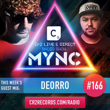 2014-05-26 - MYNC, Deorro - Cr2 Live & Direct Radio Show 166.jpg