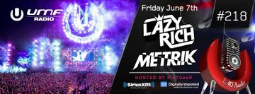 2013-06-07 - Lazy Rich, Metrik - UMF Radio 218 -1.jpg