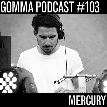 2013-10-15 - Mercury - Gomma Podcast 103.jpg