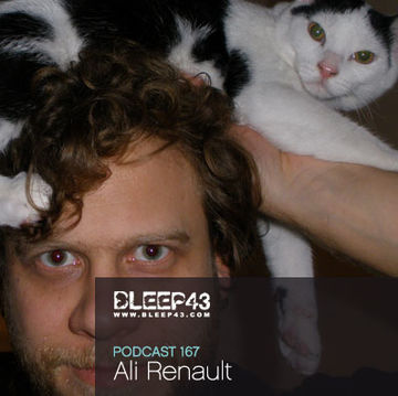 2010-05-12 - Ali Renault - Bleep43 Podcast 167.jpg