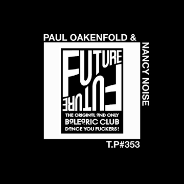 1988-06 - Paul Oakenfold, Nancy Noise @ The Future, London (Test Pressing 353, 2014-06-11).png