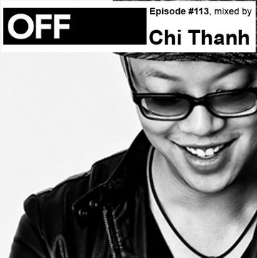2013-09-27 - Chi Thanh - OFF Recordings Podcast 113.jpg