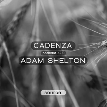 2014-11-26 - Adam Shelton - Cadenza Podcast 144 - Source.jpg