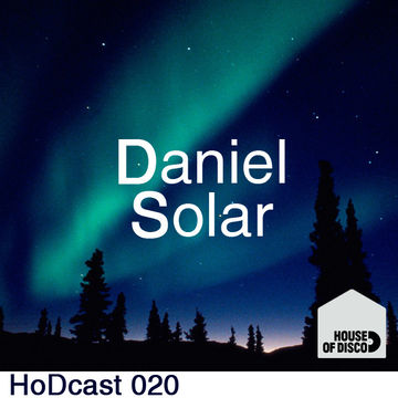 2011-08-26 - Daniel Solar - House Of Disco Guestmix.jpg