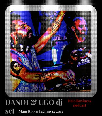 2013-11-27 - Dandi & Ugo - Main Room Techno 13 (Italo Business Podcast).jpg