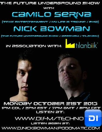 2013-10-21 - Camilo Serna, Nick Bowman - The Future Underground Show.jpg