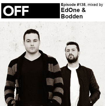 2014-05-30 - EdOne & Bodden - OFF Recordings Podcast 138.jpg