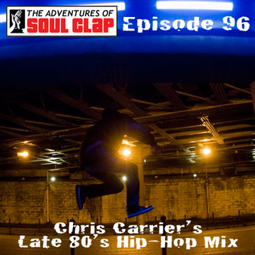 2012-03-02 - Chris Carrier - Late 80's Hip-Hop Mix (The Adventures Of Soul Clap 96).jpg