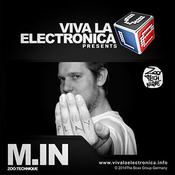 2014-03-25 - M.in - Zoo Technique Special (Viva La Electronica).jpg