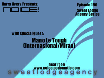 2010-12-13 - Mano Le Tough - Noice! Podcast 190.jpg
