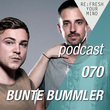 2013-03-14 - Bunte Bummler - ReFresh Music Podcast 70.jpg