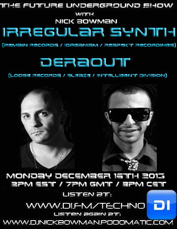 2013-12-16 - Deraout, Irregular Synth - The Future Underground Show.jpg