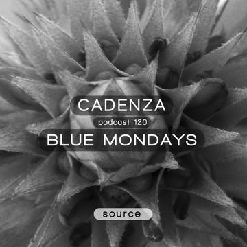 2014-06-11 - Blue Mondays - Cadenza Podcast 120 - Source.jpg