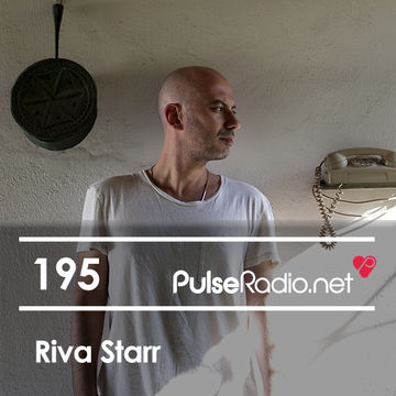 2014-10-20 - Riva Starr - Pulse Radio Podcast 195.jpg