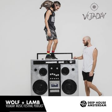 2018-02-08 - Wolf + Lamb - Deep House Amsterdam Vujaday Music Festival Podcast.jpg