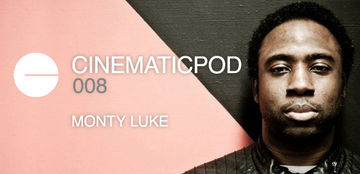 2012-05-14 - Monty Luke - Cinematicpod 008.jpg