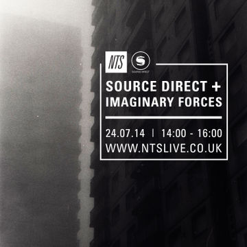 2014-07-24 - Imaginary Forces, Source Direct - NTS Radio.jpg