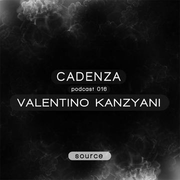 2012-04-18 - Valentino Kanzyani - Cadenza Podcast 016 - Source.jpg