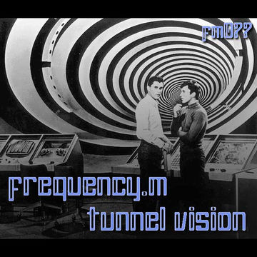 2014-05-09 - Frequency.M - Tunnel Vision (fm077).jpg