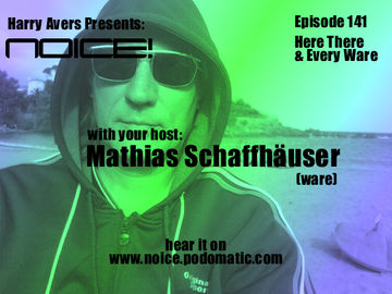 2010-06-17 - Mathias Schaffhäuser - Noice! Podcast 141.jpg