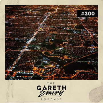 2014-08-25 - Gareth Emery - The Gareth Emery Podcast 300.jpg