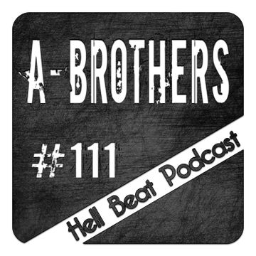 2014-09-29 - A-Brothers - Hell Beat Podcast 111.jpg