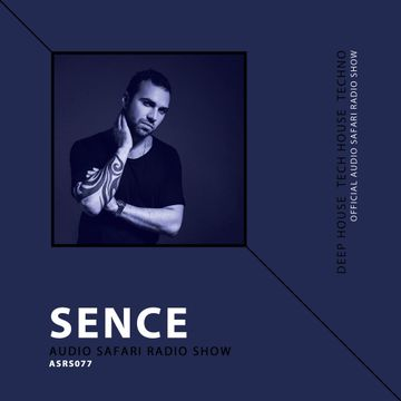 2016-10-03 - Sence - Audio Safari Radio Show 077.jpg